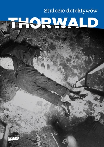 Stulecie detektywów - Jurgen Thorwald  | okładka