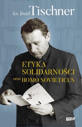 Etyka solidarności i Homo sovieticus  - Józef Tischner | okładka
