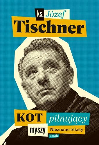 Kot pilnujący myszy - Józef Tischner  | okładka