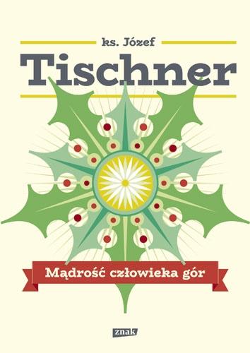 Mądrość człowieka gór - Józef Tischner  | okładka