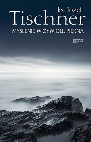 Myślenie w żywiole piękna - ks. Józef Tischner  | okładka