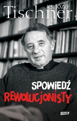 Spowiedź rewolucjonisty - Józef Tischner | okładka