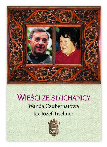 Wieści ze słuchanicy - Wanda Czubernatowa, ks. Józef Tischner  | okładka