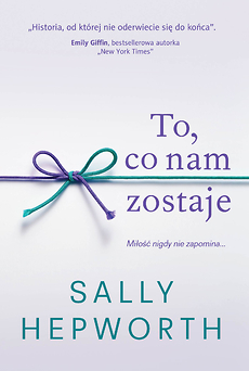 To, co nam zostaje - Sally Hepworth | okładka
