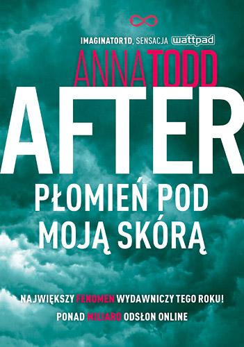 After. Płomień pod moją skórą - Anna Todd | okładka