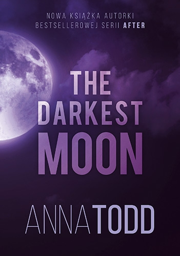 The Darkest Moon - Todd, Anna | okładka