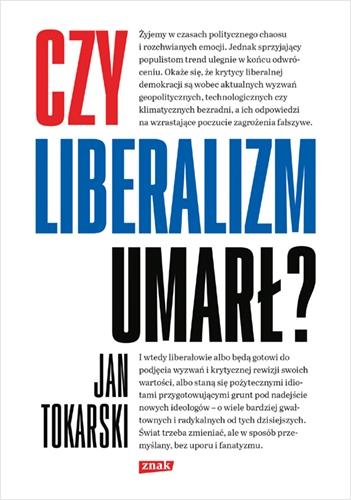 Czy liberalizm umarł? - Jan Tokarski | okładka