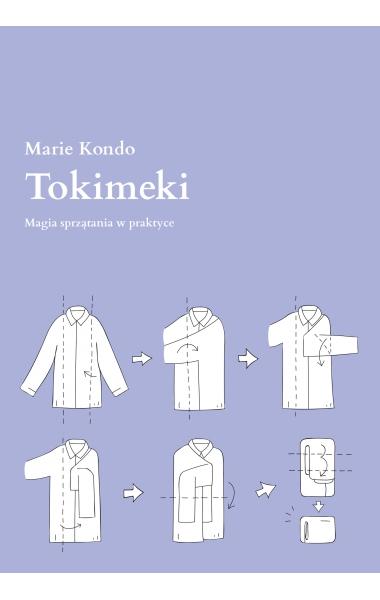 Tokimeki. Magia sprzątania w praktyce - Marie Kondo | okładka