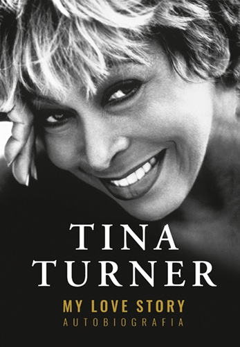 My Love Story. Autobiografia  - Turner Tina   okładka