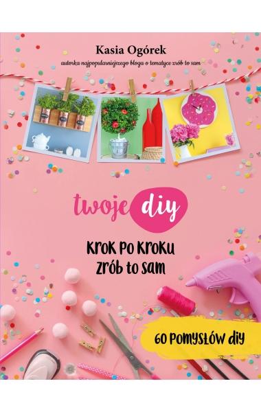 Twoje DIY - Kasia Ogórek | okładka