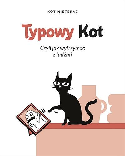 Typowy kot. Czyli jak wytrzymać z ludźmi - Nieteraz Kot | okładka