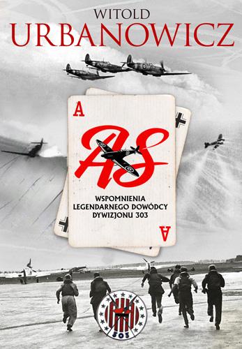 As. Wspomnienia legendarnego dowódcy Dywizjonu 303 - Witold Urbanowicz | okładka