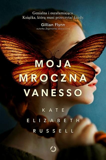 Moja mroczna Vanesso - Kate Elizabeth Russell | okładka