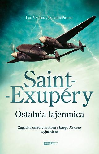 Saint-Exupéry. Ostatnia tajemnica - Luc Vanrell, Jacques  Pradel  | okładka