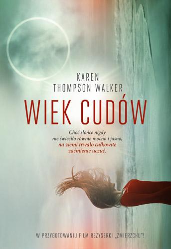 Wiek cudów - Karen Walker Thompson   | okładka
