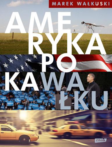 Ameryka po kaWałku - Marek Wałkuski | okładka