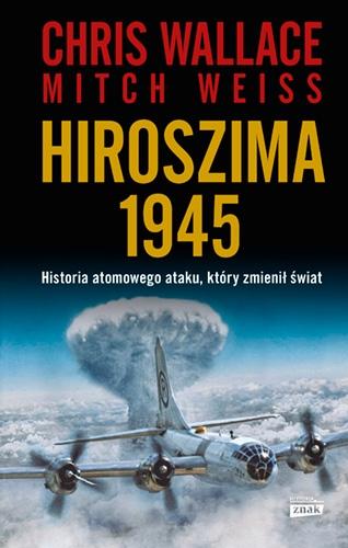 Hiroszima 1945  - Wallace Chris, Mitch Weiss | okładka