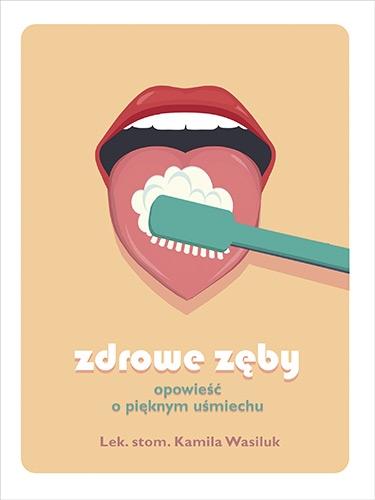 Zdrowe zęby - Wasiluk Kamila | okładka