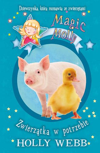 Magic Molly. Zwierzątka w potrzebie - Holly Webb | okładka