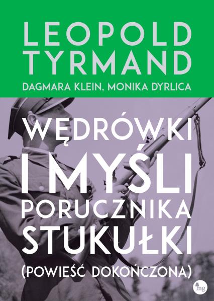 Wędrówki i myśli porucznika Stukułki (powieść dokończona) - Monika Dyrlica, Dagmara Klein, Leopold Tyrmand | okładka