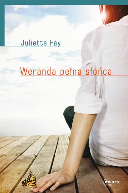 Weranda pełna słońca - Juliette  Fay  | okładka