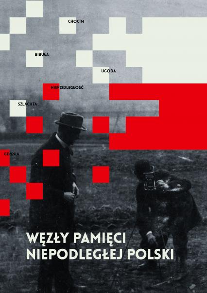 Węzły pamięci niepodległej Polski -  zbiorowy | okładka