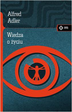 Wiedza o życiu - Alfred Adler | okładka