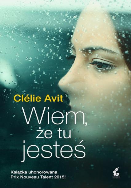 Wiem, że tu jesteś - Clelie Avit | okładka