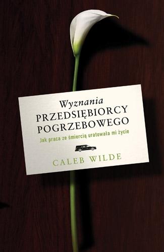 Wyznania przedsiębiorcy pogrzebowego - Caleb Wilde | okładka