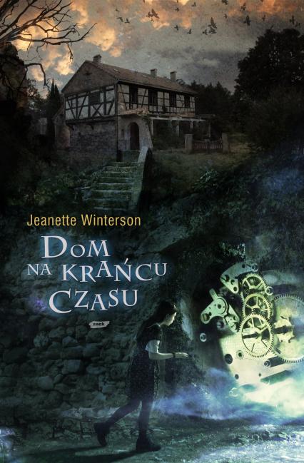 Dom na krańcu czasu - Jeanette Winterson  | okładka