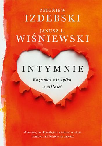 Intymnie. Rozmowy nie tylko o miłości  - Janusz Leon Wiśniewski , Zbigniew Izdebski | okładka