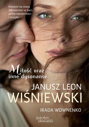 Miłość oraz inne dysonanse - Janusz Leon Wiśniewski , Irada Wownenko | okładka