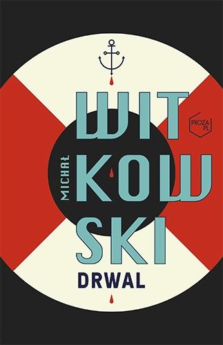 Drwal - Michał Witkowski | okładka