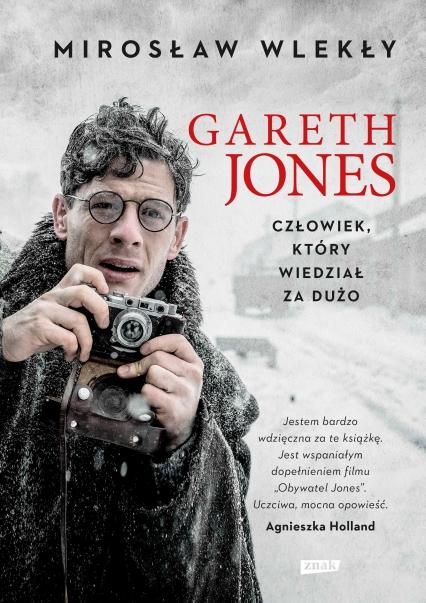 Gareth Jones. Człowiek, który wiedział za dużo - Mirosław Wlekły | okładka