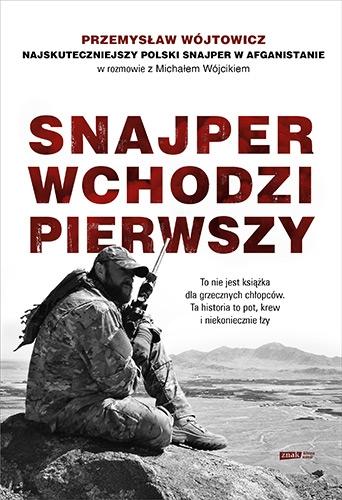 Snajper wchodzi pierwszy  - Wójcik Michał, Wójtowicz Przemysław | okładka