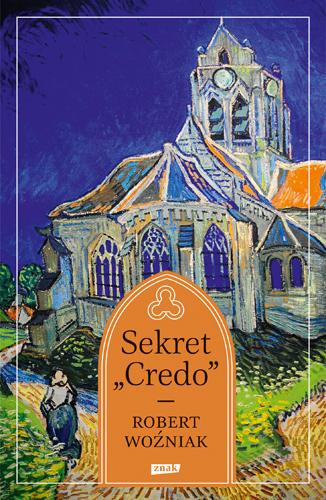 "Sekret ""Credo"" - Robert Woźniak | okładka"