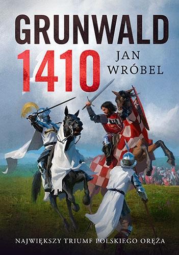Grunwald 1410 - Wróbel Jan | okładka