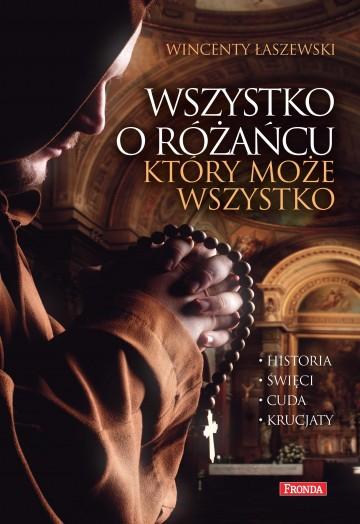 Wszystko o różańcu, który może wszystko - Wincenty Łaszewski | okładka