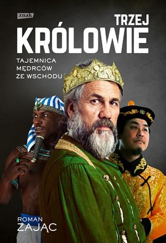 Trzej Królowie. Biografia - Zając Roman | okładka