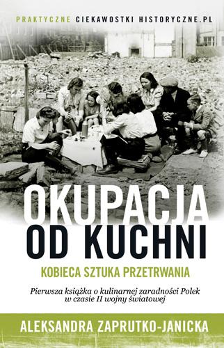 Okupacja od kuchni -  Aleksandra Zaprutko-Janicka | okładka