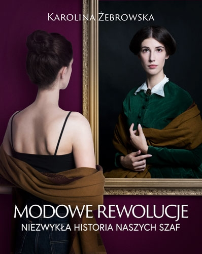 Modowe rewolucje - Karolina Żebrowska  | okładka