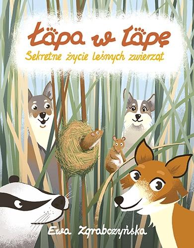 Łapa w łapę. Sekretne życie leśnych zwierząt - Ewa Zgrabczyńska | okładka