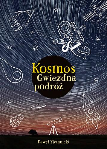 Kosmos. Gwiezdna podróż - Paweł Ziemnicki | okładka