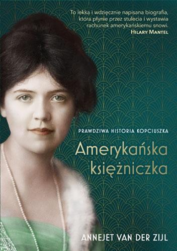 Amerykańska księżniczka. Prawdziwa historia Kopciuszka  - Zijl van der  Annejet | okładka