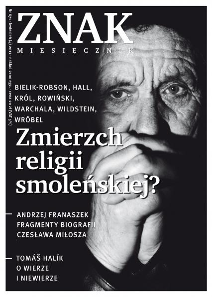 """""""Zmierzch religii smoleńskiej?"""" Miesięcznik Znak, numer 671 (kwiecień 2011) -    okładka"""