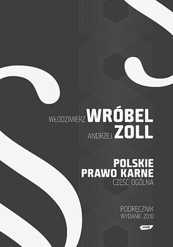 Polskie Prawo Karne. Część Ogólna - Dr hab.  Włodzimierz  Wróbel, ... | okładka
