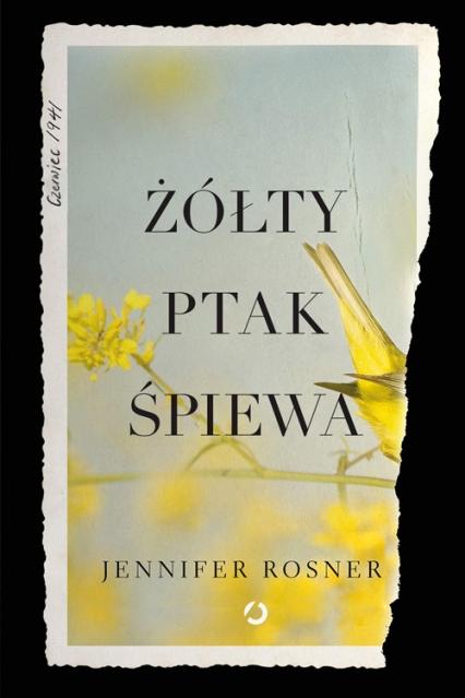 Żółty Ptak Śpiewa - Jennifer Rossner | okładka