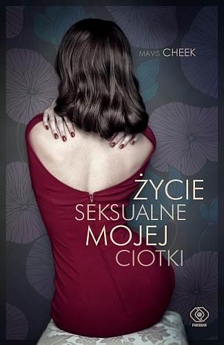 Życie seksualne mojej ciotki - Mavis Cheek | okładka