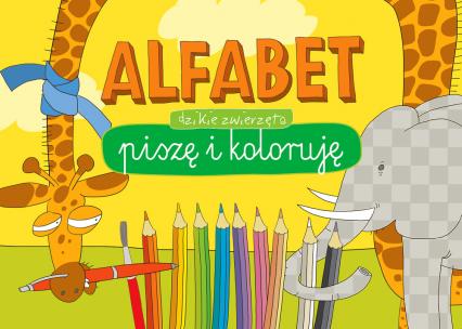 Alfabet. Piszę i koloruję. Dzikie zwierzęta -  | okładka