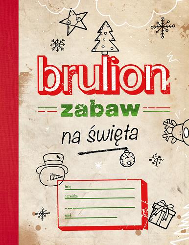 Brulion zabaw na święta  -  Opracowanie Zbiorowe | okładka